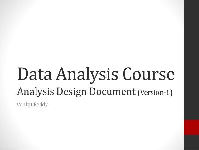 Data Analysis CourseAnalysis Design Document (Version-1)Venkat Reddy