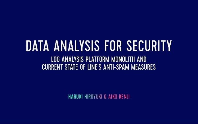 Data analysis for security  The log analysis platform Monolith and spam countermeasures on LINE