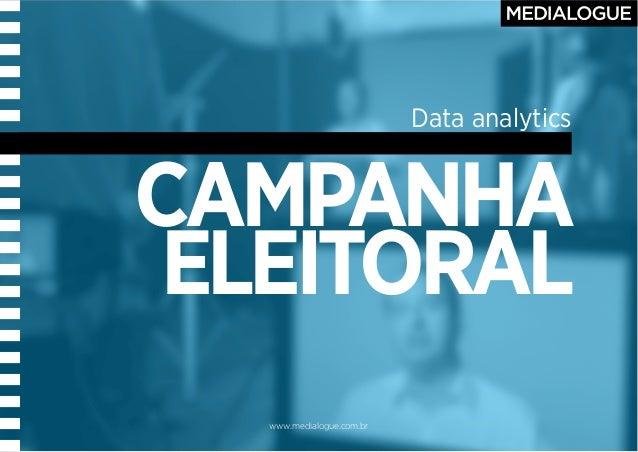 www.medialogue.com.br CAMPANHA ELEITORAL Data analytics