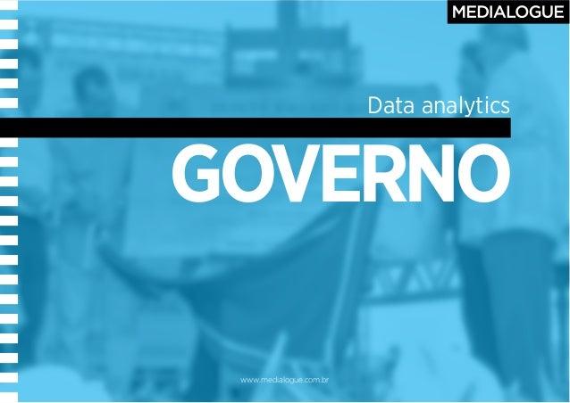 www.medialogue.com.br GOVERNO Data analytics