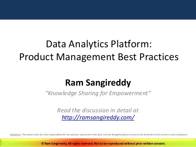 © Ram Sangireddy. All rights reserved. Not to be reproduced without prior written consent. Data Analytics Platform: Produc...
