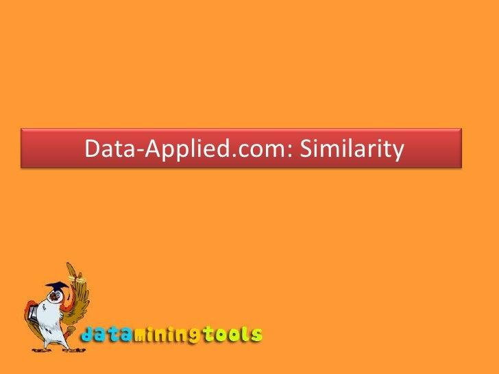 Data-Applied.com: Similarity<br />