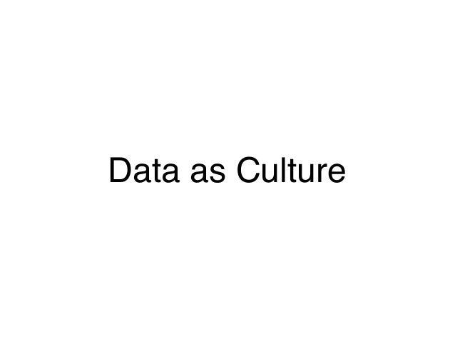 Data as Culture