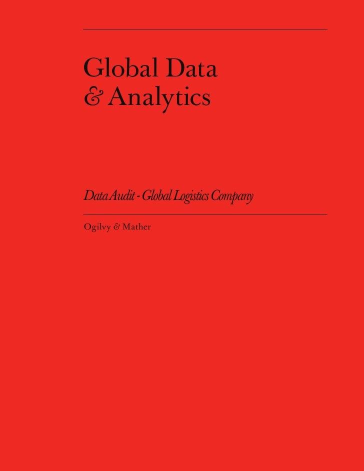 Global Data & Analytics   Data Audit - Global Logistics Company  Ogilvy & Mather