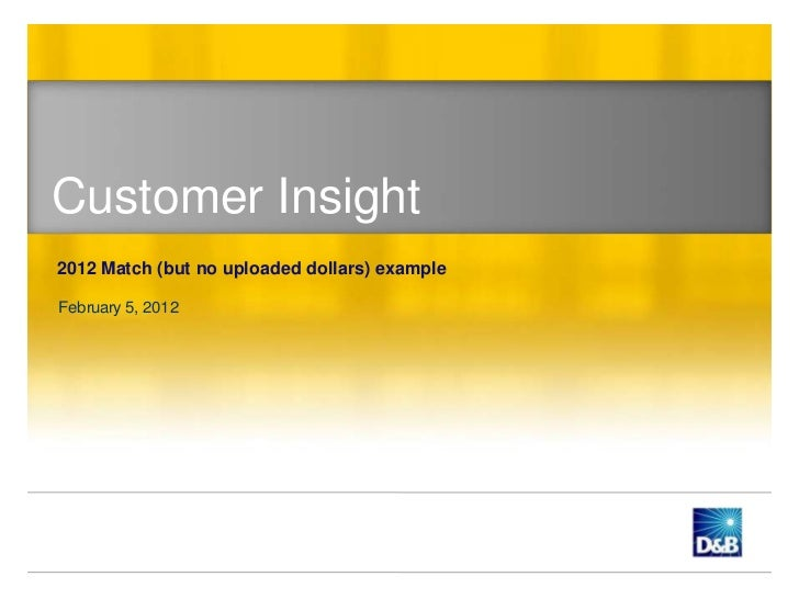 Customer Insight2012 Match (but no uploaded dollars) exampleFebruary 5, 2012