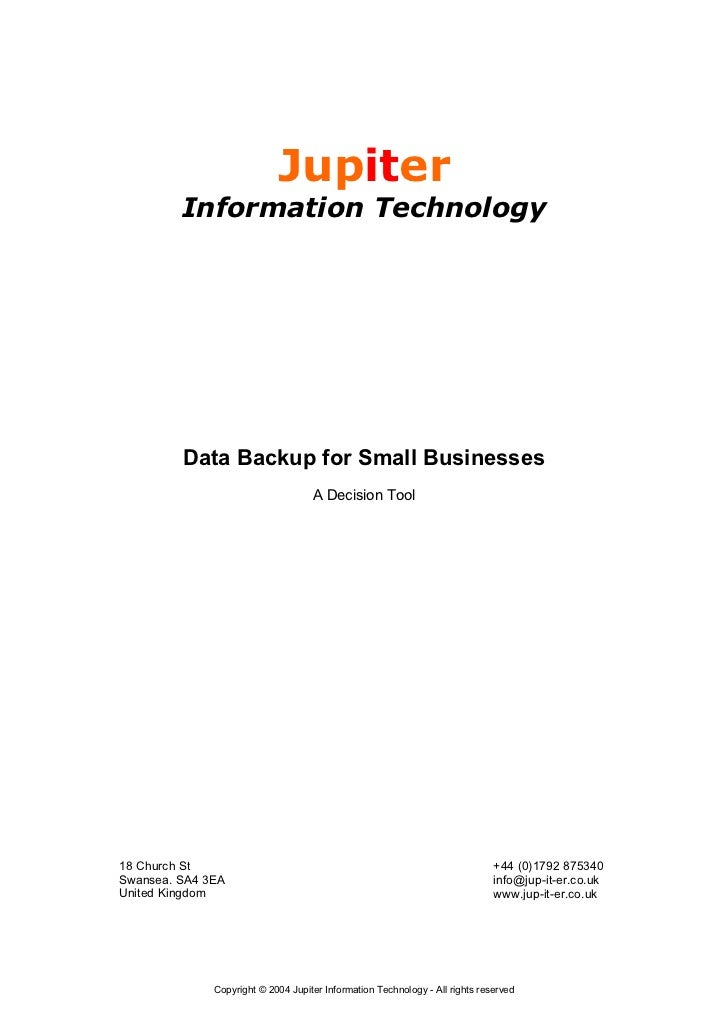 Jupiter         Information Technology         Data Backup for Small Businesses                                    A Decis...