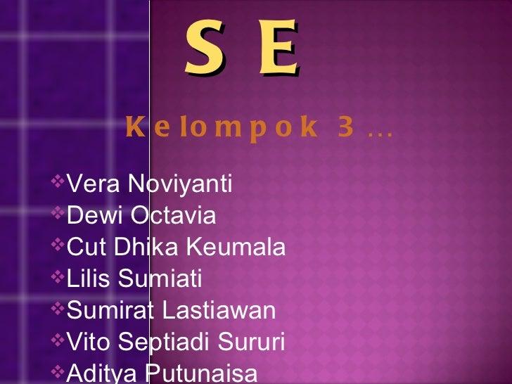 DATABASE <ul><li>Kelompok 3… </li></ul><ul><li>Vera Noviyanti </li></ul><ul><li>Dewi Octavia </li></ul><ul><li>Cut Dhika K...