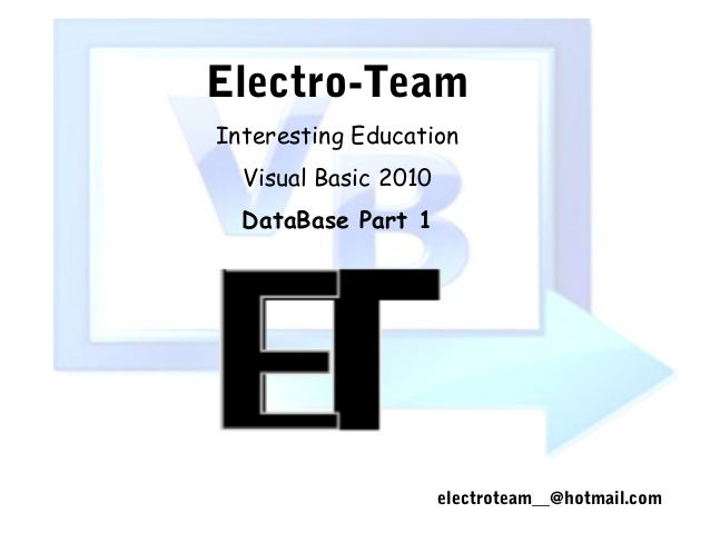 electroteam__@hotmail.comElectro-TeamInteresting EducationVisual Basic 2010DataBase Part 1