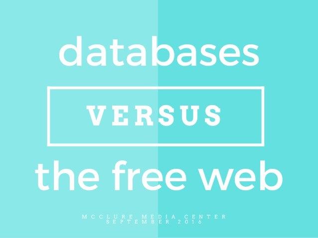 V E R S U S M C C L U R E M E D I A C E N T E R S E P T E M B E R 2 0 1 6 databases the free web