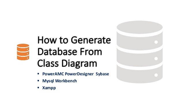 Database from class diagram how to generate database from class diagram poweramc powerdesigner sybase mysql workbench xampp ccuart Image collections