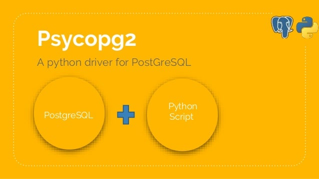 Connecting and using PostgreSQL database with psycopg2 [Python 2 7]