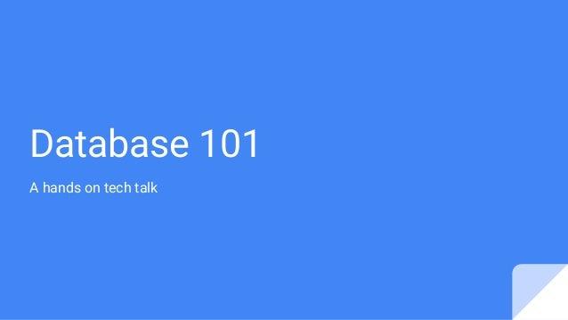 Database 101 A hands on tech talk