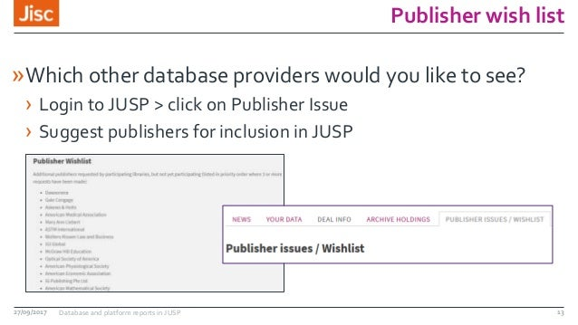 Publisher wish list »Which other database providers would you like to see? › Login to JUSP > click on Publisher Issue › Su...