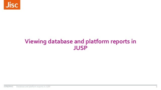Viewing database and platform reports in JUSP 27/09/2017 Database and platform reports in JUSP 5
