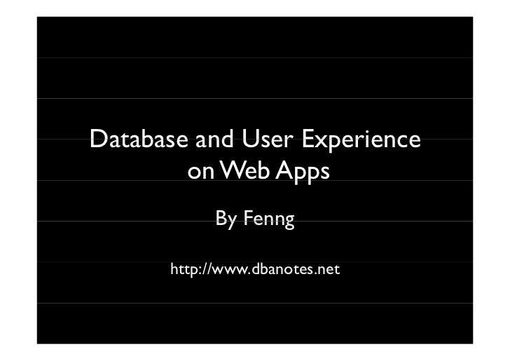 Database and User Experience         on Web Apps                  pp             By Fenng        http://www.dbanotes.net