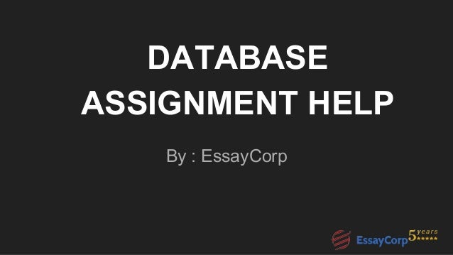 database assignment help database assignment help by essaycorp