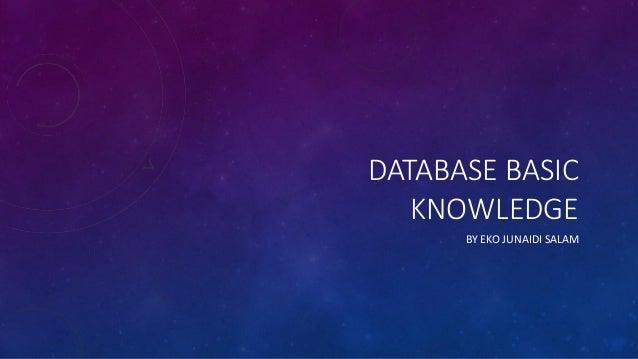 TIPE MODEL DATABASE • Flat File Database • Relational Database • Object Database • Object Relational Database