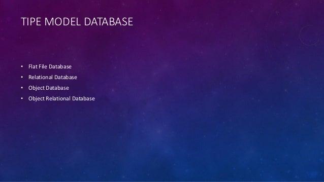 APA ITU FLAT FILE DATABASE ? • Adalah database yang disimpan pada komputer host sebagai file biasa. Bisa file plain text a...