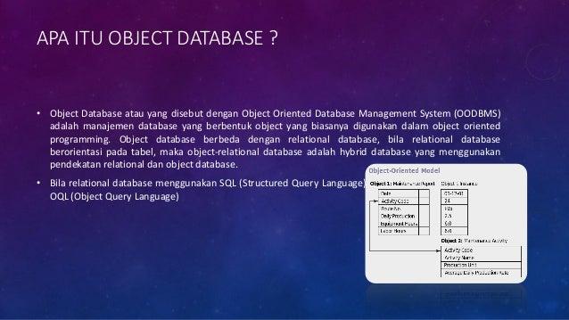 APA ITU OBJECT RELATIONAL DATABASE ? • Object Relational Database (ORD), atau yang disebut Object-relational Database Mana...