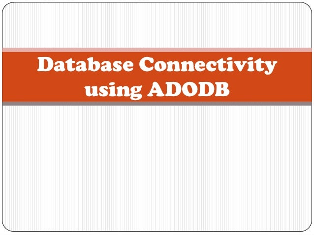 Database Connectivity    using ADODB