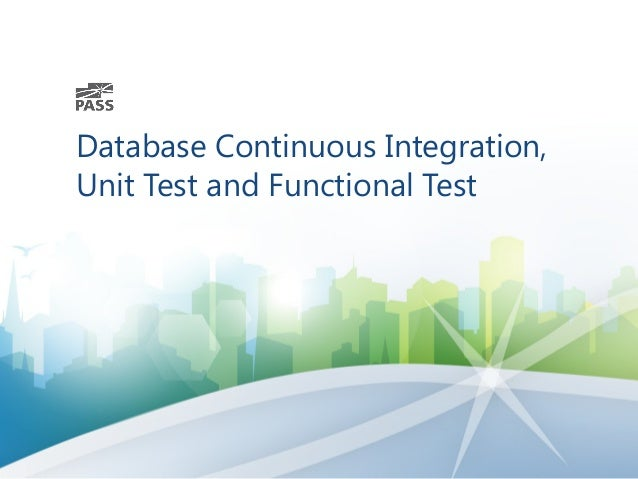 Database Continuous Integration,  Unit Test and Functional Test
