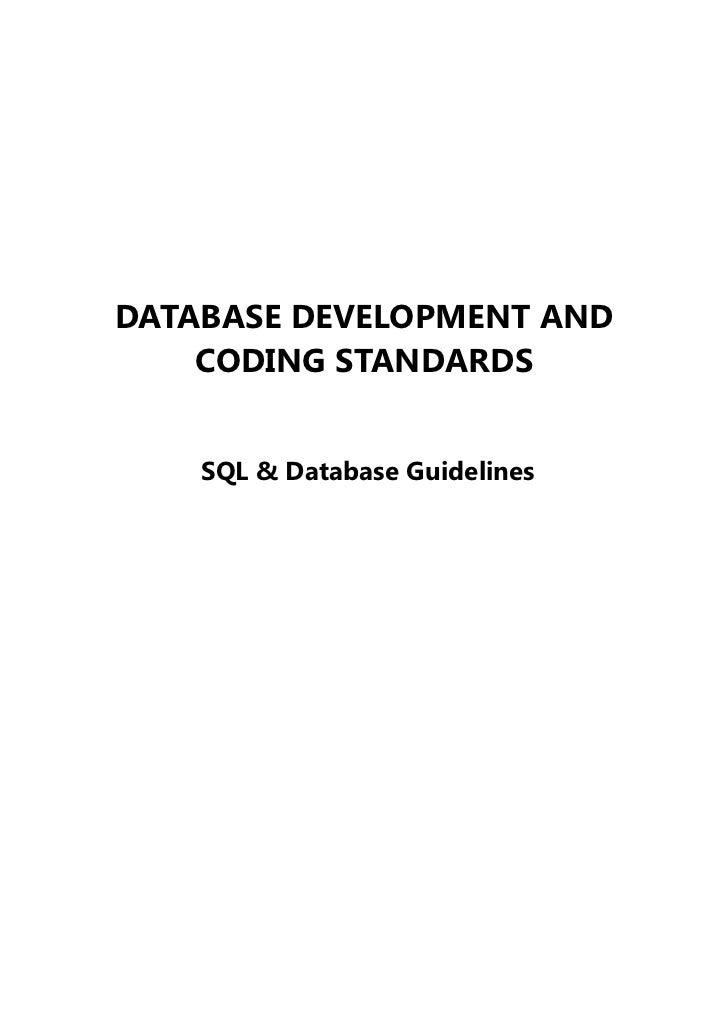 DATABASE DEVELOPMENT AND    CODING STANDARDS    SQL & Database Guidelines