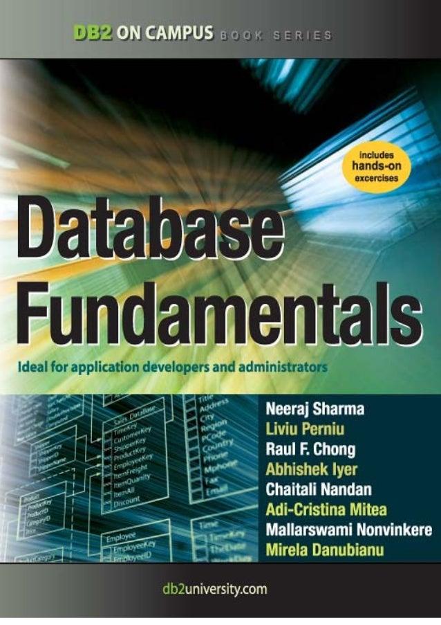 Database   Fundamentals         A book for the community by the communityNeeraj Sharma, Liviu Perniu, Raul F. Chong, Abhis...