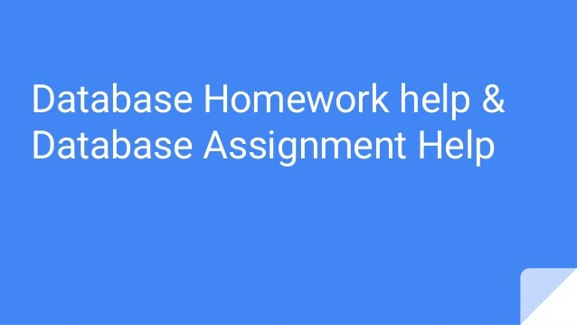 database homework help database assignment help database homework h
