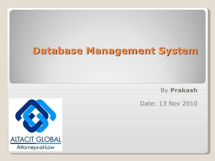 Database Management System By  Prakash Date: 13 Nov 2010