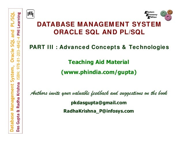 DATABASE MANAGEMENT SYSTEM ORACLE SQL AND PL/SQL PART III : Advanced Concepts & Technologies Teaching Aid Material (www.ph...