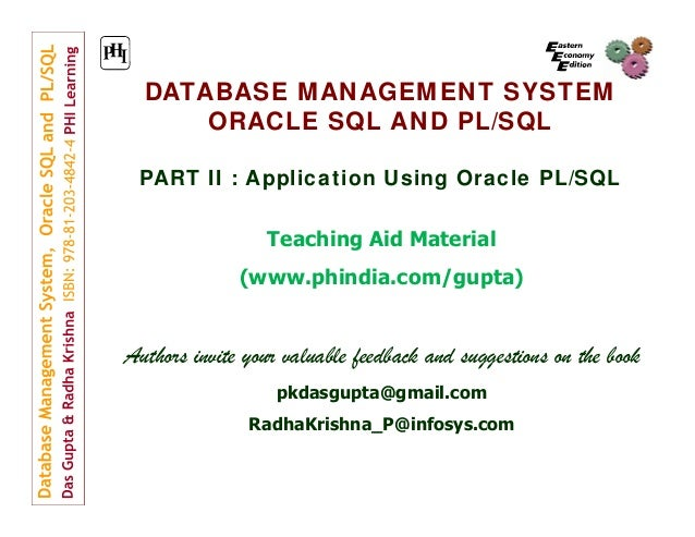 DATABASE MANAGEMENT SYSTEM ORACLE SQL AND PL/SQL PART II : Application Using Oracle PL/SQL Teaching Aid Material (www.phin...