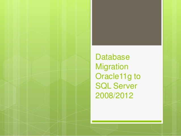 DatabaseMigrationOracle11g toSQL Server2008/2012
