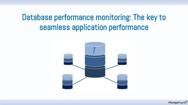 Database performance monitoring: The key to seamless application performance