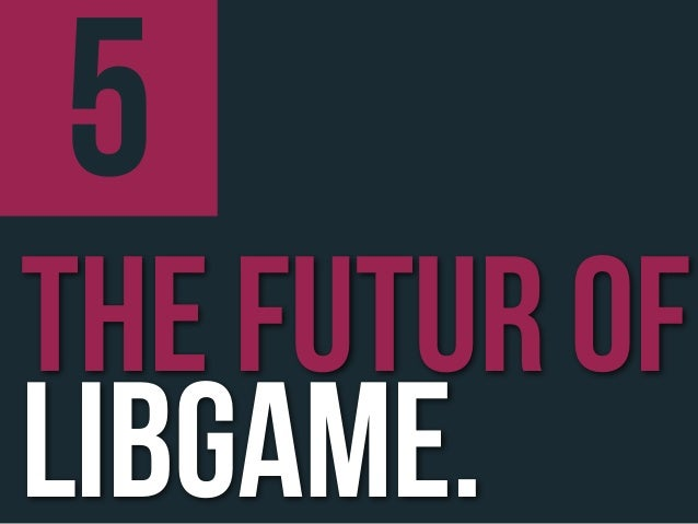 5the futur oflibgame.