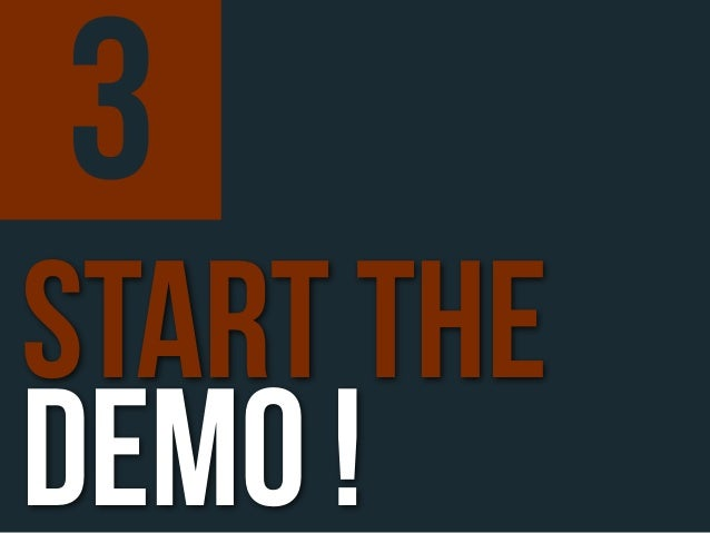 3start thedemo !