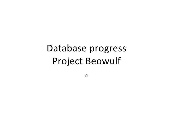 Database progress  Project Beowulf