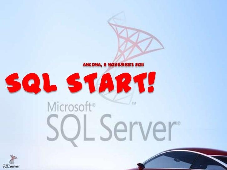 ANCONA, 11 NOVEMBRE 2011SQL START!