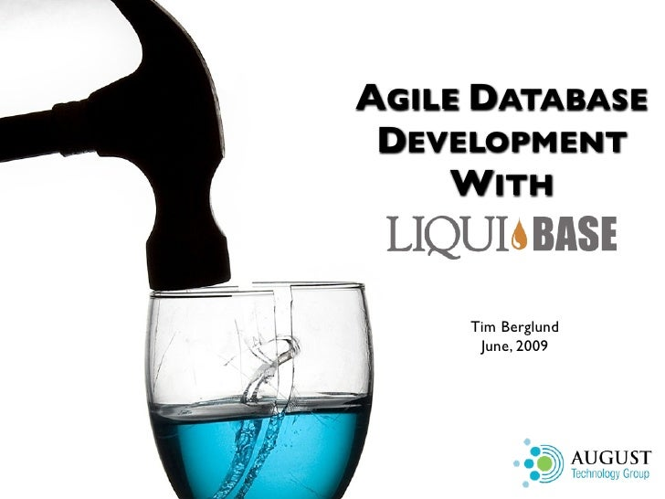 AGILE DATABASE  DEVELOPMENT      WITH        Tim Berglund       June, 2009