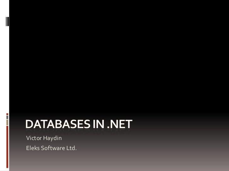 Databases in .Net<br />Victor Haydin<br />Eleks Software Ltd.<br />