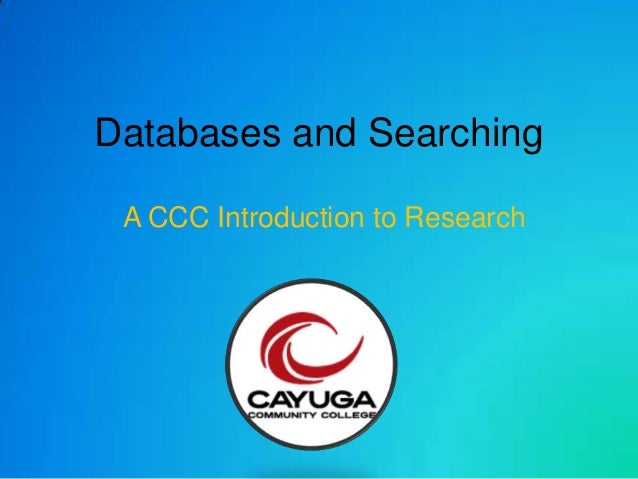 Databases and Searching A CCC Introduction to Research