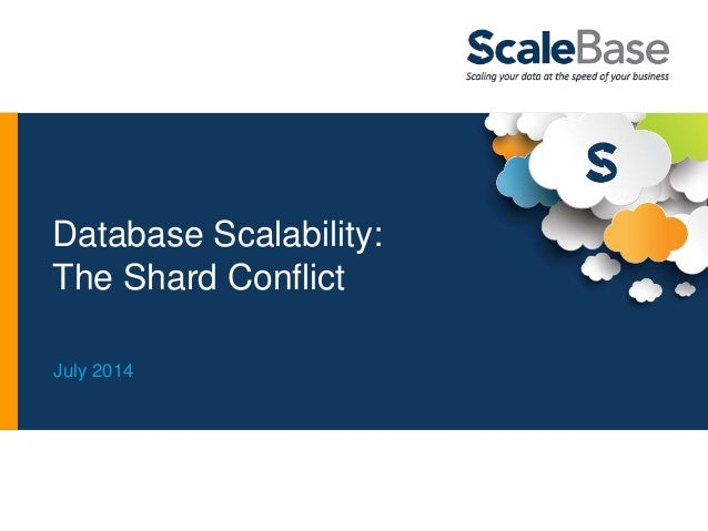 Database Scalability: The Shard Conflict July 2014