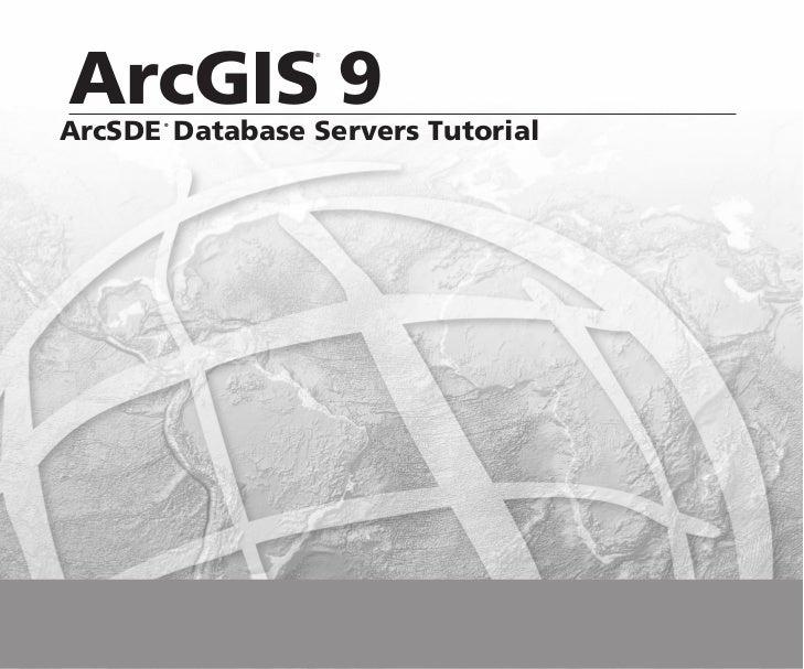 ArcGIS 9                 ®ArcSDE Database Servers Tutorial      ®