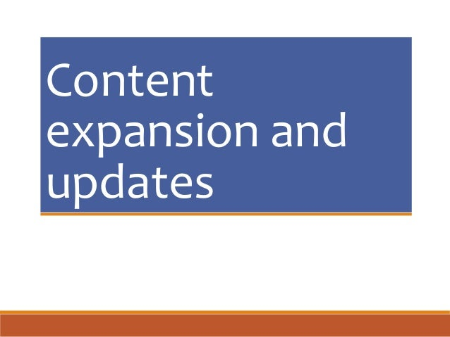 Content expansion and updates
