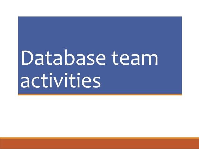 Database team activities