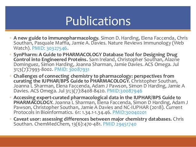 Publications ◦ A new guide to immunopharmacology. Simon D. Harding, Elena Faccenda, Chris Southan, Pasquale Maffia, Jamie ...