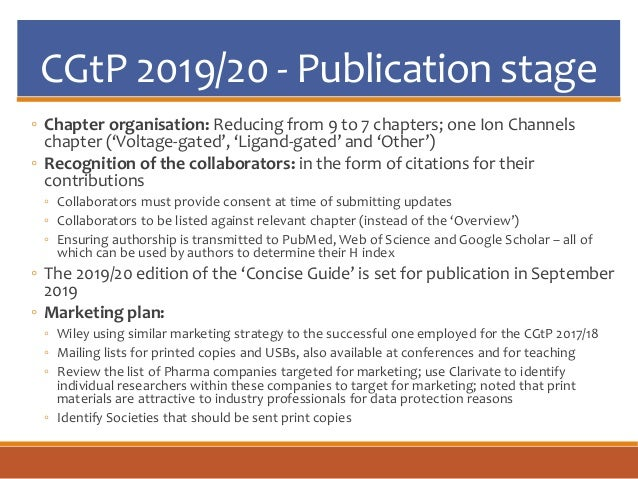CGtP 2019/20 - Publication stage ◦ Chapter organisation: Reducing from 9 to 7 chapters; one Ion Channels chapter ('Voltage...