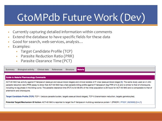 GtoMPdb Future Work (Dev) • Currently capturing detailed information within comments • Extend the database to have specifi...