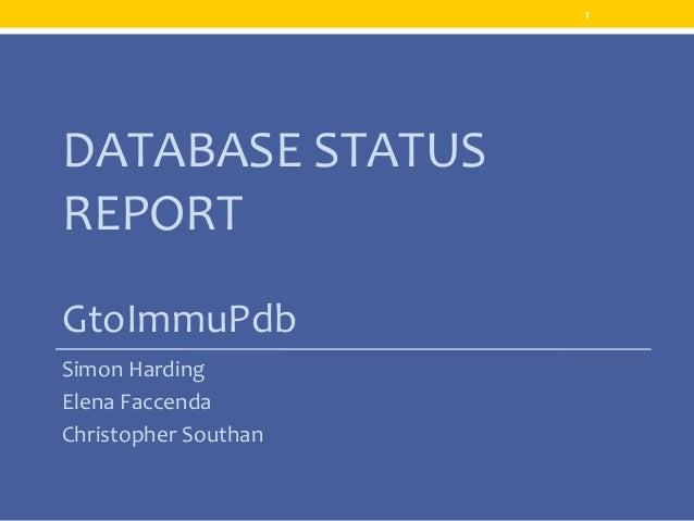 DATABASE STATUS REPORT GtoImmuPdb Simon Harding Elena Faccenda Christopher Southan 1