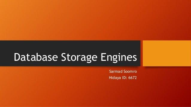 Database Storage Engines Sarmad Soomro Hidaya ID: 6672