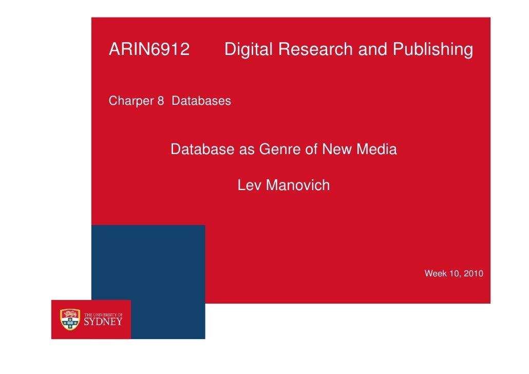 ARIN6912         Digital Research and Publishing  Charper 8 Databases            Database as Genre of New Media           ...